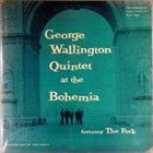 GEORGE WALLINGTON Live at Cafe Bohemia album cover