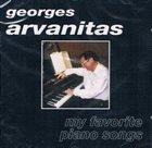 GEORGES ARVANITAS My Favorite Piano Songs album cover