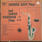GEORGIE AULD Georgie Auld Plays And Sarah Vaughan Sings album cover
