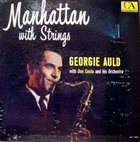 GEORGIE AULD Manhattan With Strings album cover