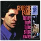 GEORGIE FAME Funny How Time Slips Away album cover