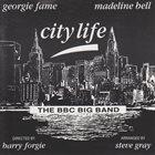 GEORGIE FAME Georgie Fame, Madeline Bell, The BBC Big Band : City Life album cover
