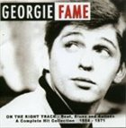 GEORGIE FAME On the Right Track: Beat, Blues and Ballads: A Complete Hit Collection 1964-1971 album cover