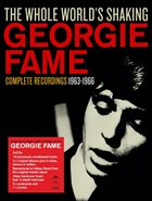GEORGIE FAME The Whole World's Shaking: Complete Recordings 1963-1966 album cover