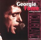 GEORGIE FAME Walking Wounded: Live at Ronnie Scott's album cover