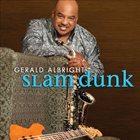 GERALD ALBRIGHT Slam Dunk album cover