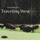 GERALD BECKETT Traveling West album cover