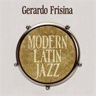 GERARDO FRISINA Modern Latin Jazz album cover