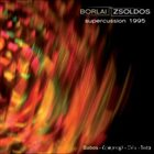 GERGŐ BORLAI Gergő Borlai & Béla Zsoldos  : Supercussion 1995 album cover