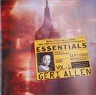 GERI ALLEN Essentials Vol. 1 album cover