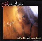 GERI ALLEN Eyes... in the Back of Your Head album cover