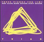 GERI ALLEN Triad : Three Pianos For Jimi album cover