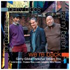 GERRY GIBBS Gerry Gibbs Thrasher Dream Trio: We're Back album cover
