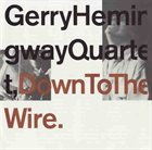 GERRY HEMINGWAY Down To The Wire album cover