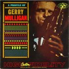 GERRY MULLIGAN A Profile Of Gerry Mulligan album cover