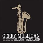 GERRY MULLIGAN At The Village Vanguard album cover