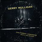 GERRY MULLIGAN California Concerts (aka California Concerts, Volume 1) album cover