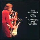 GERRY MULLIGAN Carnegie Hall Concert (with Chet Baker) album cover