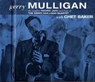 GERRY MULLIGAN Complete Pacific Jazz Recordings 1952-1957 (with Chet Baker) album cover
