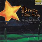 GERRY MULLIGAN Dream A Little Dream album cover