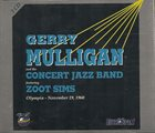 GERRY MULLIGAN Gerry Mulligan And The Concert Jazz Band  Featuring Zoot Sims ‎: Olympia - November 19, 1960 album cover
