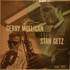 GERRY MULLIGAN Gerry Mulligan Meets Stan Getz album cover