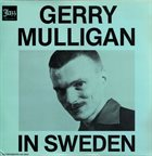 GERRY MULLIGAN In Sweden (aka Jazz & Blues Collection aka Birth Of The Blues) album cover