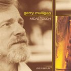GERRY MULLIGAN Midas Touch: Live in Berlin album cover
