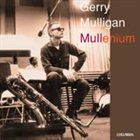 GERRY MULLIGAN Mullenium album cover