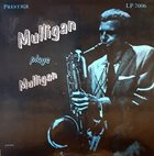 GERRY MULLIGAN Mulligan Plays Mulligan (aka Gerry Mulligan's All Stars aka Historically Speaking) album cover