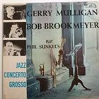 GERRY MULLIGAN Play Phil Sunkel`s Jazz Concerto Grosso album cover