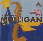 GERRY MULLIGAN Pleyel Concerts 1954 Volume I  (aka Pleyel Concert Vol.1) album cover