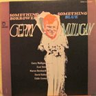 GERRY MULLIGAN Something Borrowed - Something Blue album cover