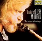 GERRY MULLIGAN The Art of Gerry Mulligan : The Final Recordings album cover