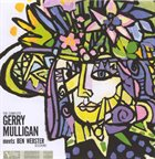 GERRY MULLIGAN The Complete Gerry Mulligan Meets Ben Webster Sessions album cover