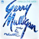 GERRY MULLIGAN Walk on the Water album cover