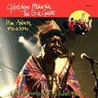 GÉTATCHÈW MÈKURYA Getatchew Mekuria & The Ex & Guests : Moa Anbessa album cover