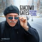 GIACOMO GATES Everything Is Cool album cover