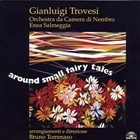GIANLUIGI TROVESI Around Small Fairy Tales album cover