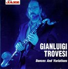 GIANLUIGI TROVESI Dances And Variations album cover