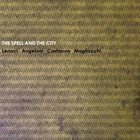 GIANNI LENOCI Lenoci , Angeloni, Castañon , Magliocchi : The Spell And The City album cover