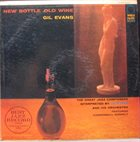 GIL EVANS New Bottle Old Wine (Featuring Cannonball Adderley) (aka Roots) album cover