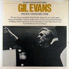 GIL EVANS Pacific Standard Time (aka The Complete Pacific Jazz Sessions aka Great Jazz Standards + New Bottle, Old Wine) album cover