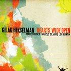 GILAD HEKSELMAN Hearts Wide Open album cover