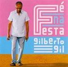GILBERTO GIL Fé Na Festa album cover
