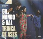 GILBERTO GIL Gil, Nando & Gal : Trinca De Ases album cover