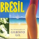 GILBERTO GIL Les indispensables de Gilberto Gil album cover