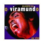 GILBERTO GIL O Viramundo / Ao Vivo album cover