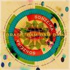 GILLES PETERSON Gilles Peterson Presents: Sonzeira - Brasil Bam Bam Bam album cover