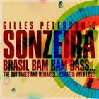 GILLES PETERSON Gilles Peterson's Sonzeira Brasil Bam Bam Bass - The Out Takes and Remakes: Curated with Love album cover